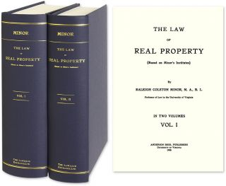 The Law of Real Property (based on Minor's Institutes). 1st ed. 1908. Raleigh C. Minor, John B....