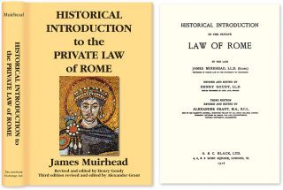 Historical Introduction to the Private Law of Rome, 3rd ed. (1916). James Muirhead, Alexander Grant
