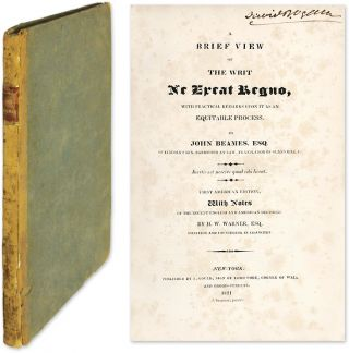 A Brief View of the Writ Ne Exeat Regno, With Practical Remarks. John Beames
