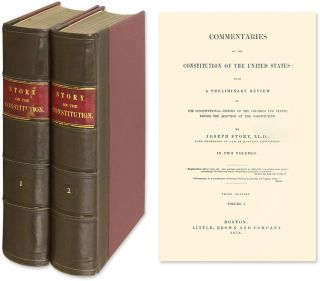 Commentaries on the Constitution of the United States... 3rd ed 2 vols. Joseph Story, E H. Bennett