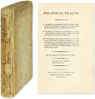 Political Tracts: Consisting of I. A Proposal for the Liquidation. Francis Blake.