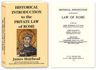 Historical Introduction to the Private Law of Rome, 3rd ed. James Muirhead, Alexander Grant.