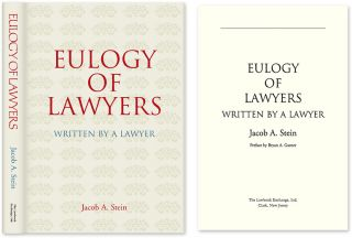 Eulogy of Lawyers. HARDCOVER WITH DUST JACKET. Jacob A. Stein.
