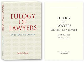 Eulogy of Lawyers: Written by a Lawyer. Jacob A. Stein