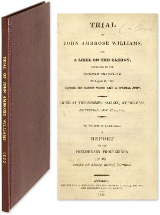 The Trial of John Ambrose Williams, For a Libel on the Clergy. Trial, John Ambrose William, Defendant.