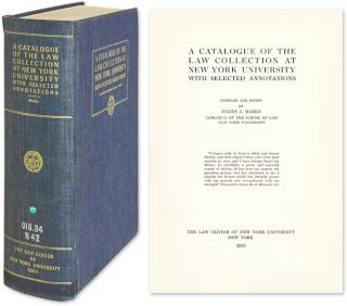 A Catalogue of the Law Collection at New York University With. Julius J. Marke, Compiler and