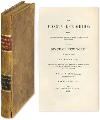 The Constable's Guide: Being a Concise Treatise on the Powers and. Henry Strong McCall