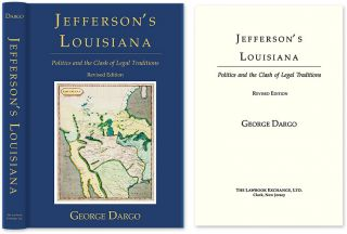 Jefferson's Louisiana: Politics and the Clash of Legal Traditions. George Dargo