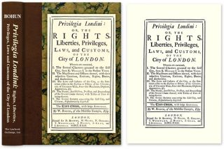 Privilegia Londini: Or, The Rights, Liberties, Privileges, Laws, William Bohun
