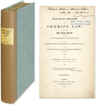 A Practical Treatise on Sheriff Law: Containing the New Writs Under. George Atkinson