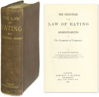 The Principles of the Law of Rating of Hereditaments in the. J. H. Balfour Browne.