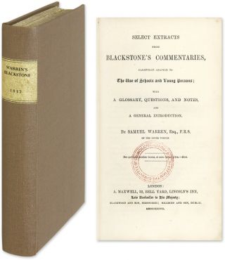 Select Extracts from Blackstone's Commentaries, Carefully Adapted. Sir William Blackstone, Samuel Warren.