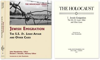 Holocaust Series Vol. 7: Jewish Emigration: The SS St. Louis Affair. John Mendelsohn, Donald S. Detwiler.