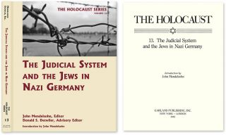 Holocaust Series Vol. 13: The Judicial System and the Jews in Nazi. John Mendelsohn, Donald S. Detwiler.