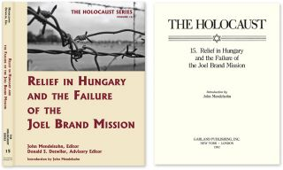 Holocaust Series Vol. 15: Relief in Hungary and the Failure of the. John Mendelsohn, Donald S....