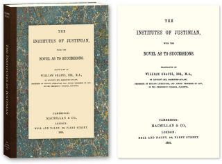 The Institutes of Justinian, with the Novel as to Successions. William Grapel
