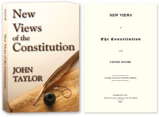 New Views of the Constitution of the United States. John Taylor.
