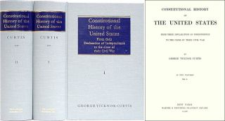 Constitutional History of the United States from Their Declaration. George Ticknor Curtis, Joseph...