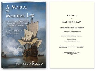A Manual of Maritime Law, Consisting of a Treatise on Ships and. Rocco, Roccus Francisco, Joseph Reed Ingersoll.