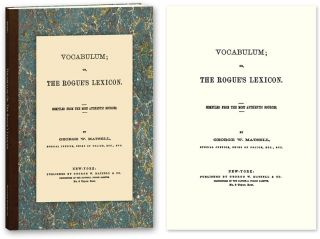 Vocabulum; Or, The Rogue's Lexicon Compiled From the Most Authentic. George W. Matsell, Compiler.