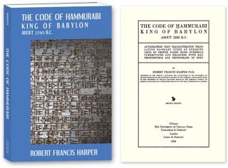 The Code of Hammurabi King of Babylon. About 2250 B.C. Autographed. Robert Francis Harper