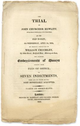 The Trial of John Churcher Hewlitt, Acting Deputy Prothonotary. Trial, John Churcher Hewlitt,...