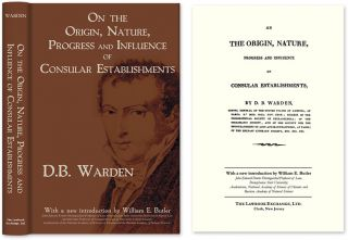 On the Origin Nature Progress and Influence of Consular Establishments. David B. William E....