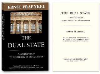 The Dual State. A Contribution to the Theory of Dictatorship. Ernst Fraenkel, E A. Shil