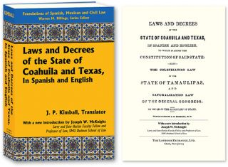 Laws and Decrees of the State of Coahuila and Texas in Spanish and. J. P. Kimball, Jos. McKnight,...