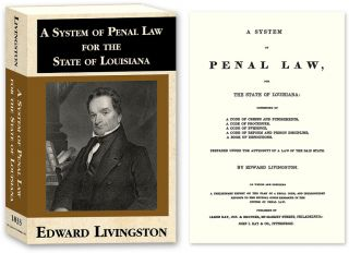 A System of Penal Law, for the State of Louisiana: Consisting of A. Edward Livingston