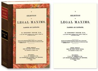 A Selection of Legal Maxims, Classified and Illustrated. 8th Am. ed. Herbert Broom