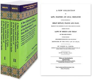 A New Collection of Laws, Charters and Local Ordinances of the. Joseph M. White, Ignacio Jordan...