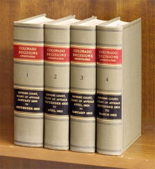 Colorado Decisions: Every Opinion of the Supreme Court and Court of. Geo. T. Sumner, H. B....
