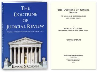 The Doctrine of Judicial Review Its Legal and Historical Basis. Edward Corwin