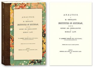 Analysis of M. Ortolan's Institutes of Justinian, Including the. T. Lambert Mears, J L. E. Ortolan