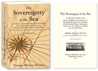The Sovereignty of the Sea. An Historical Account of the Claims of. Thomas Wemyss Fulton