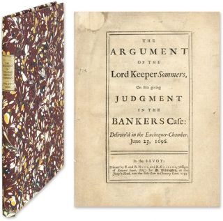 The Argument of the Lord Keeper Sommers, On His Giving Judgment. John Somers, Lord