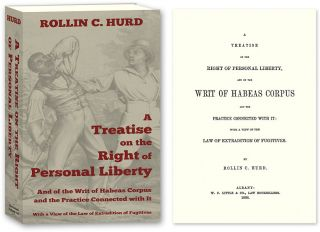 A Treatise on the Right of Personal Liberty, and of the Writ of. Rollin C. Hurd.