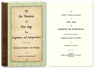 Of the Vocation of Our Age for Legislation and Jurisprudence. Friedrich Carl von Savigny, A....