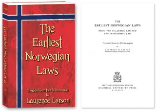 The Earliest Norwegian Laws: Being the Gulathing Law and the. Laurence Larson