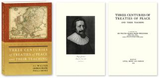 Three Centuries of Treaties of Peace and Their Teaching. Sir Walter Phillimore.