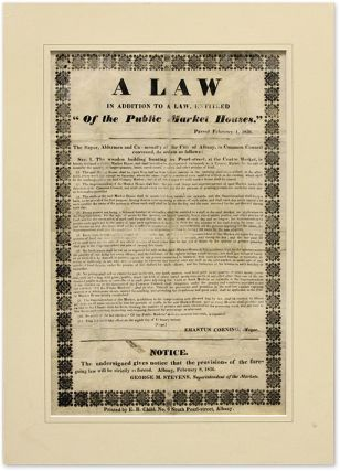 "A Law in Addition to a Law, Entitled ""Of the Public Market Houses."" New York Broadside. Albany"