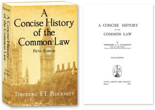 A Concise History of the Common Law. Fifth Edition. Theodore F. T. Plucknett
