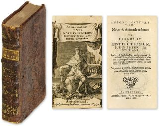 Notae & Animadversiones in Libros IV Institutionum Juris. Antonius Matthaeus