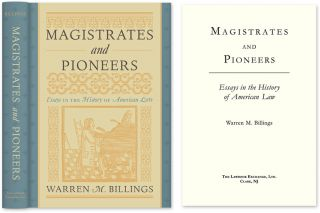 Magistrates and Pioneers: Essays in the History of American Law. Warren M. Billings