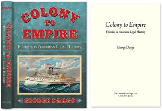 Colony to Empire: Episodes in American Legal History. George Dargo
