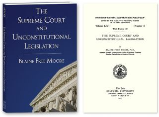 The Supreme Court and Unconstitutional Legislation. Blaine Free Moore.