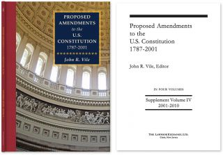 Proposed Amendments to the U.S. Constitution Supplement Vol. 2001-2010. John R. Vile