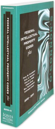 O'Connor's Federal Intellectual Property Codes Plus 2010-2011. Paul W. Fulbright, Paul E. Krieger...