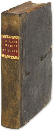 Les Plees del Coron [and] An Exposition of the Kinges Prerogative. Sir William Staunford, Stanford